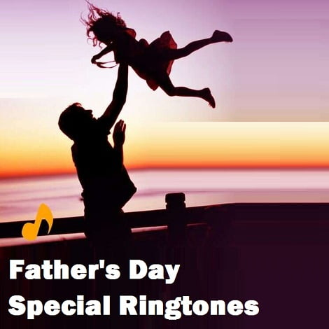 Fathers Day Special Ringtones Free Download For Cell Phone